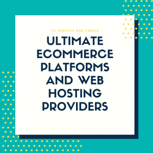 ultimate-ecommerce-platforms-web-hosting-providers